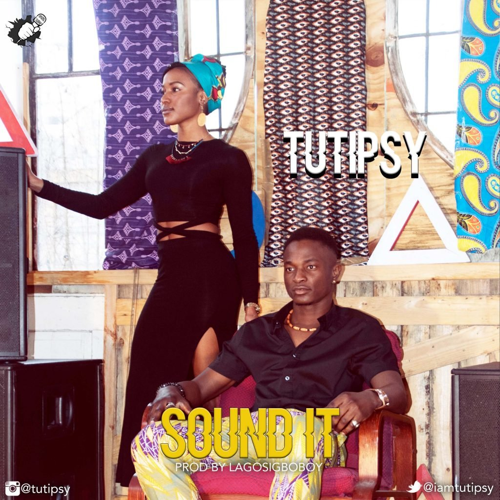 AFRO DANCEHALL) TUTIPSY – SOUND IT – REALSKILLZ COM NG